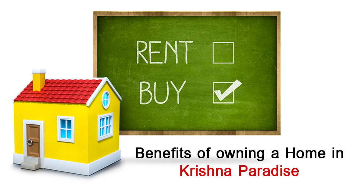 Benefits of owning a home in Krishna Paradise