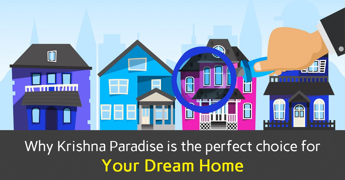 Why Krishna Paradise is the perfect choice for your dream home