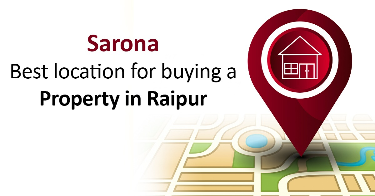 Sarona: Best location for buying a property in Raipur